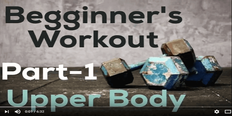 Beginner Level Gym Workout Part 1 Upper Body